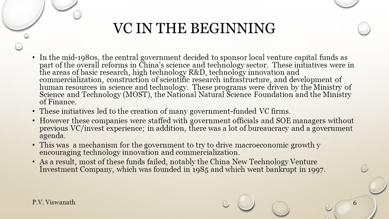 VC IN THE BEGINNING In the mid-1980s, the central government decided to sponsor local venture capital funds as part of the overall reforms in China's science and technology sector.