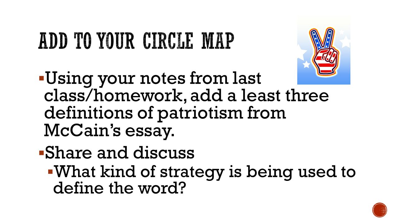  Using your notes from last class/homework, add a least three definitions of patriotism from McCain's essay.