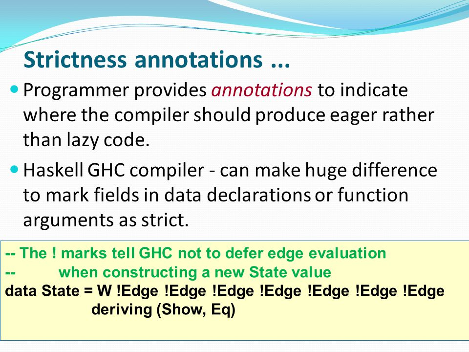 Strictness annotations...