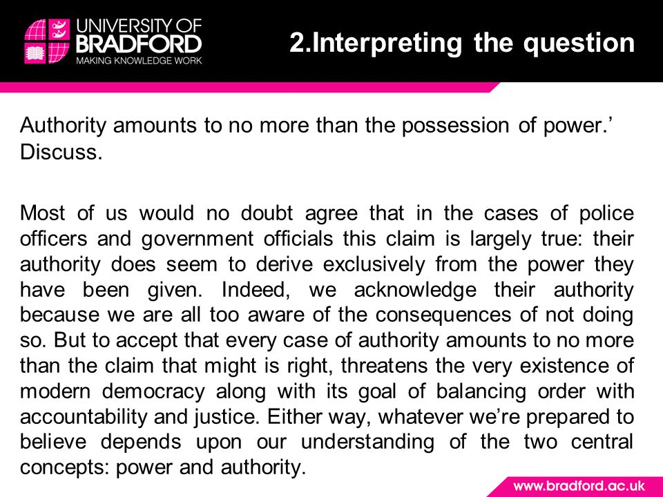 Authority amounts to no more than the possession of power.' Discuss.