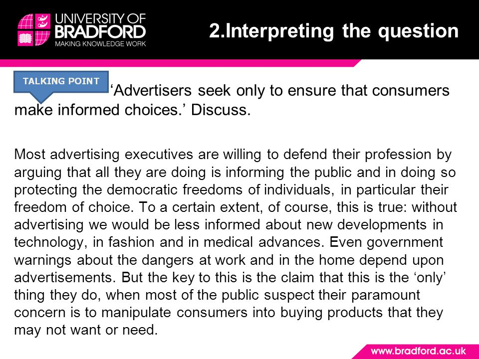 'Advertisers seek only to ensure that consumers make informed choices.' Discuss.