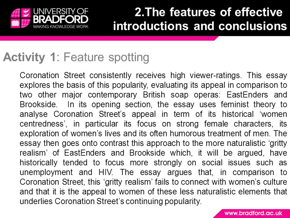 Activity 1: Feature spotting Coronation Street consistently receives high viewer-ratings. This essay explores the basis of this popularity, evaluating