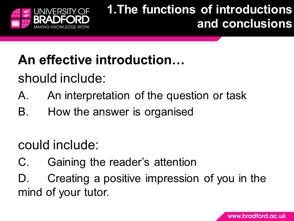 An effective introduction… should include: A.An interpretation of the question or task B. How the answer is organised could include: C.Gaining the rea