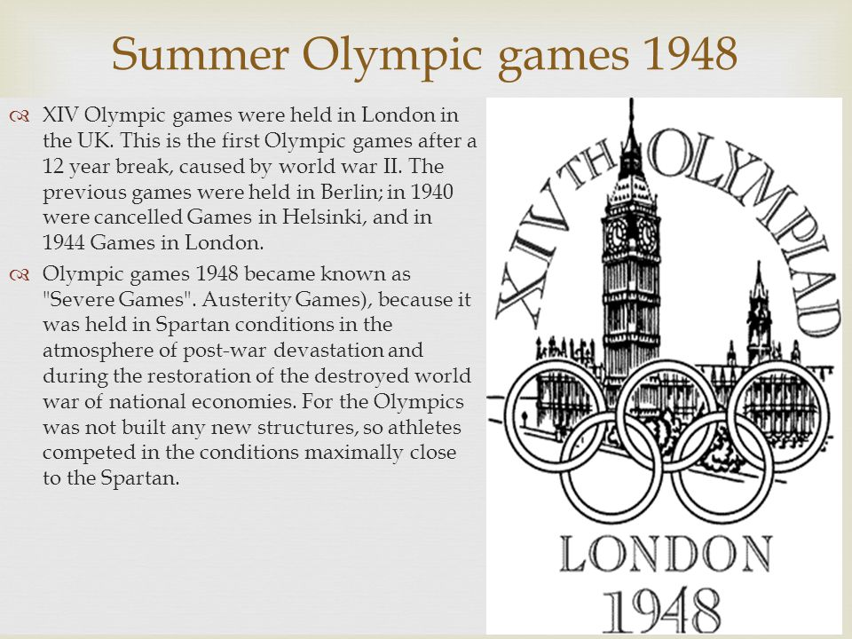   XIV Olympic games were held in London in the UK.