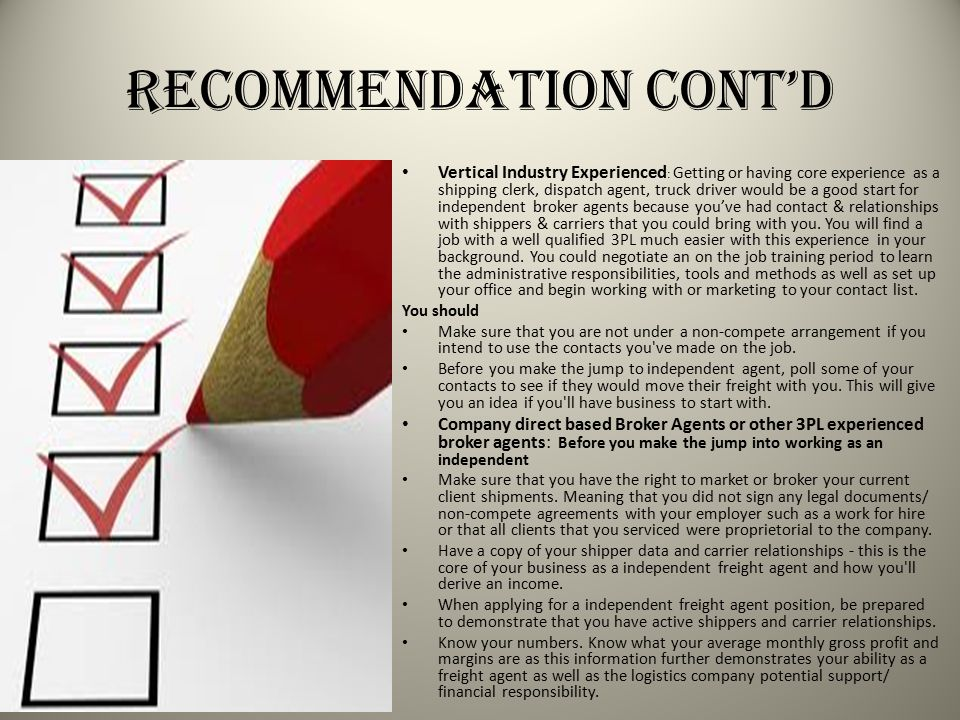 Recommendation Cont'd Vertical Industry Experienced : Getting or having core experience as a shipping clerk, dispatch agent, truck driver would be a g