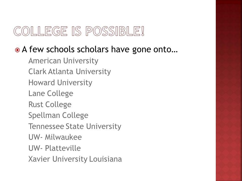  A few schools scholars have gone onto…  American University  Clark Atlanta University  Howard University  Lane College  Rust College  Spellman