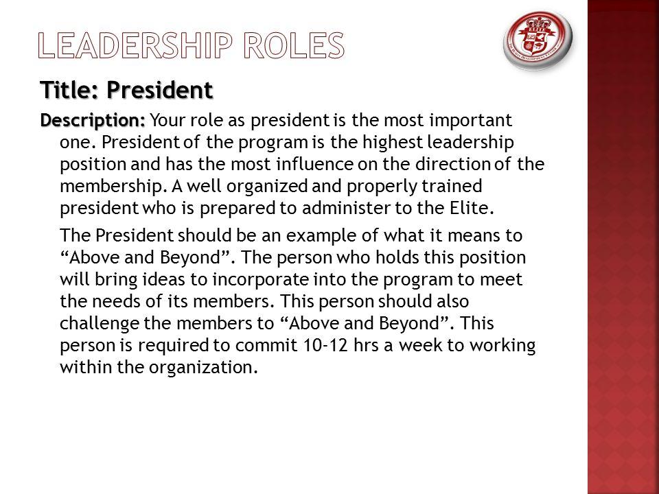 Title: President Description: Description: Your role as president is the most important one.