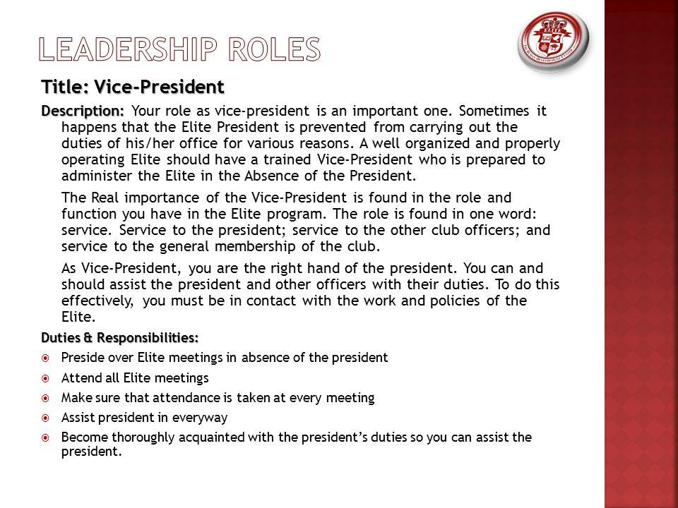 Title: Vice-President Description: Description: Your role as vice-president is an important one. Sometimes it happens that the Elite President is prev