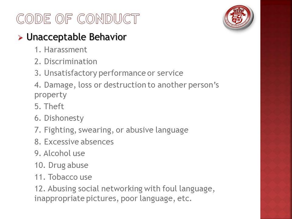  Unacceptable Behavior  1. Harassment  2. Discrimination  3.