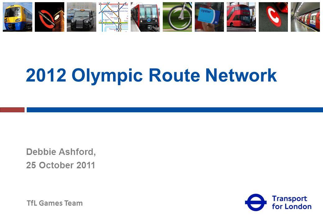 TfL Games Team 2012 Transport: Understanding the Challenges Holborn CSZ Forum Olympic Freight Management26/10/11 David Silvey