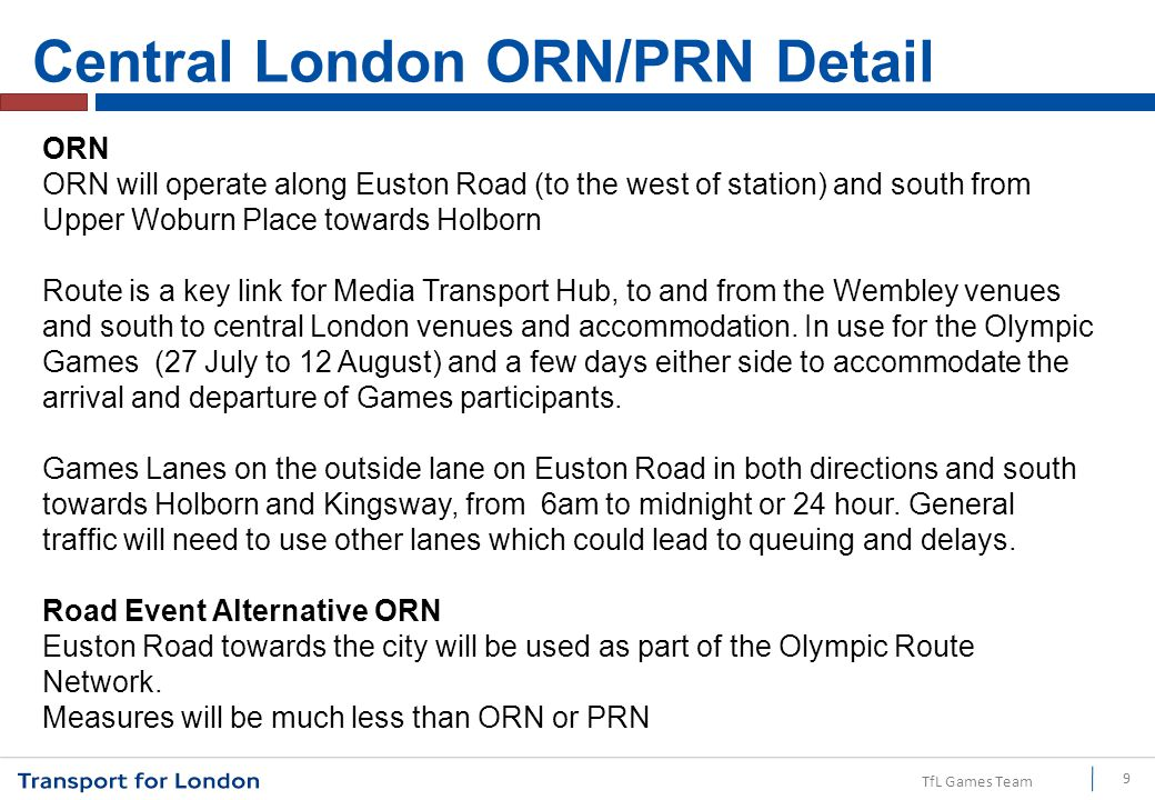 TfL Games Team 9 ORN ORN will operate along Euston Road (to the west of station) and south from Upper Woburn Place towards Holborn Route is a key link