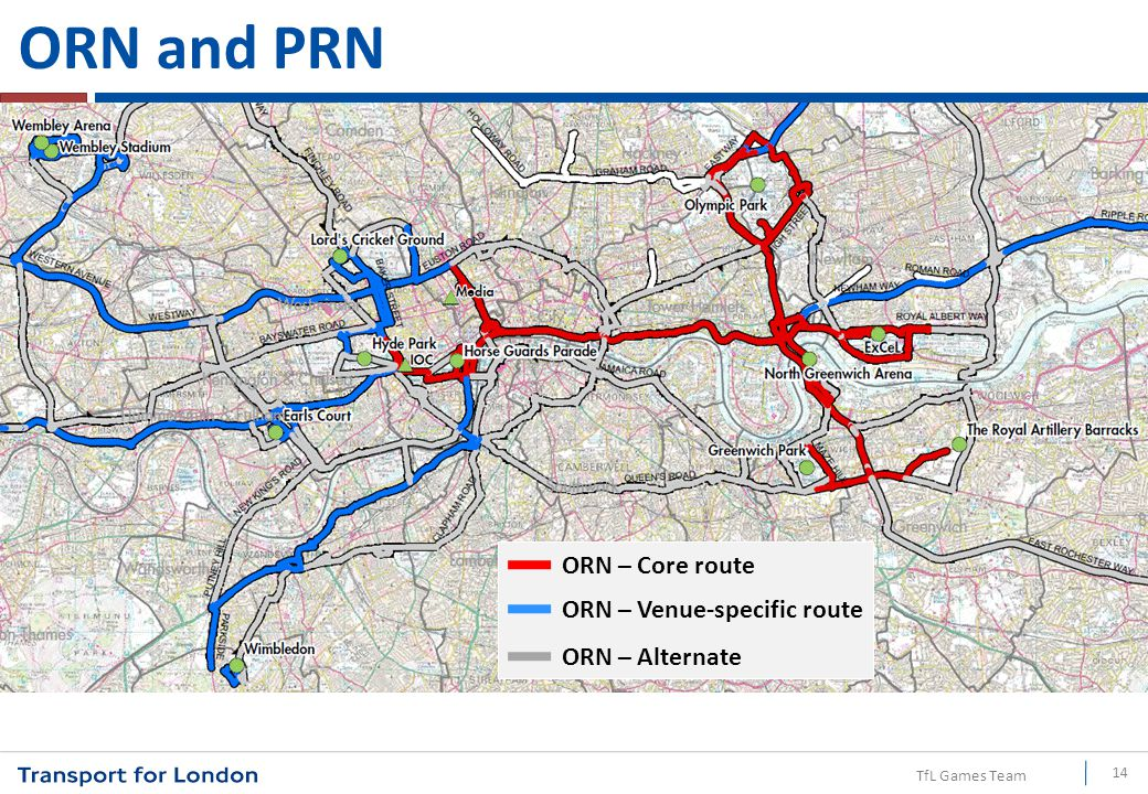 TfL Games Team ORN and PRN 14 ORN – Alternate ORN – Venue-specific route ORN – Core route
