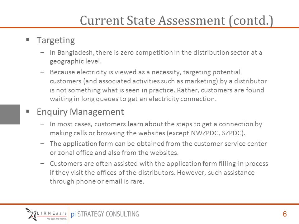 6 Current State Assessment (contd.)  Targeting –In Bangladesh, there is zero competition in the distribution sector at a geographic level.