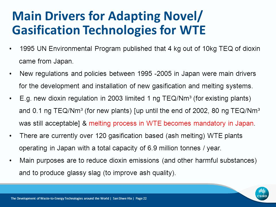 Main Drivers for Adapting Novel/ Gasification Technologies for WTE 1995 UN Environmental Program published that 4 kg out of 10kg TEQ of dioxin came from Japan.