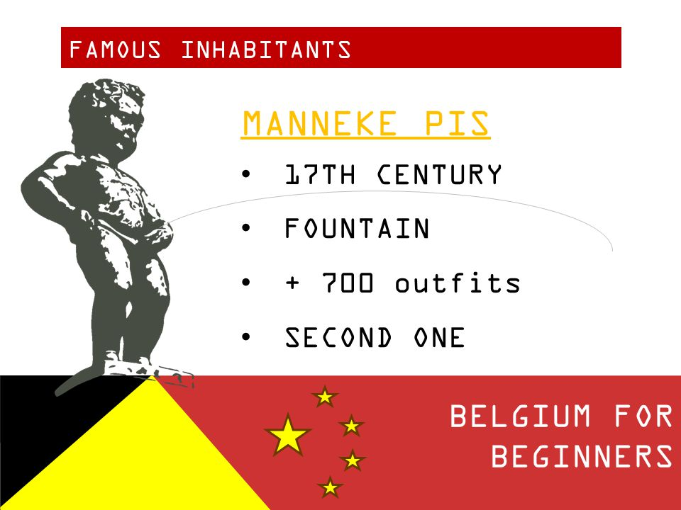 FAMOUS INHABITANTS BELGIUM FOR BEGINNERS MANNEKE PIS 17TH CENTURY FOUNTAIN + 700 outfits SECOND ONE