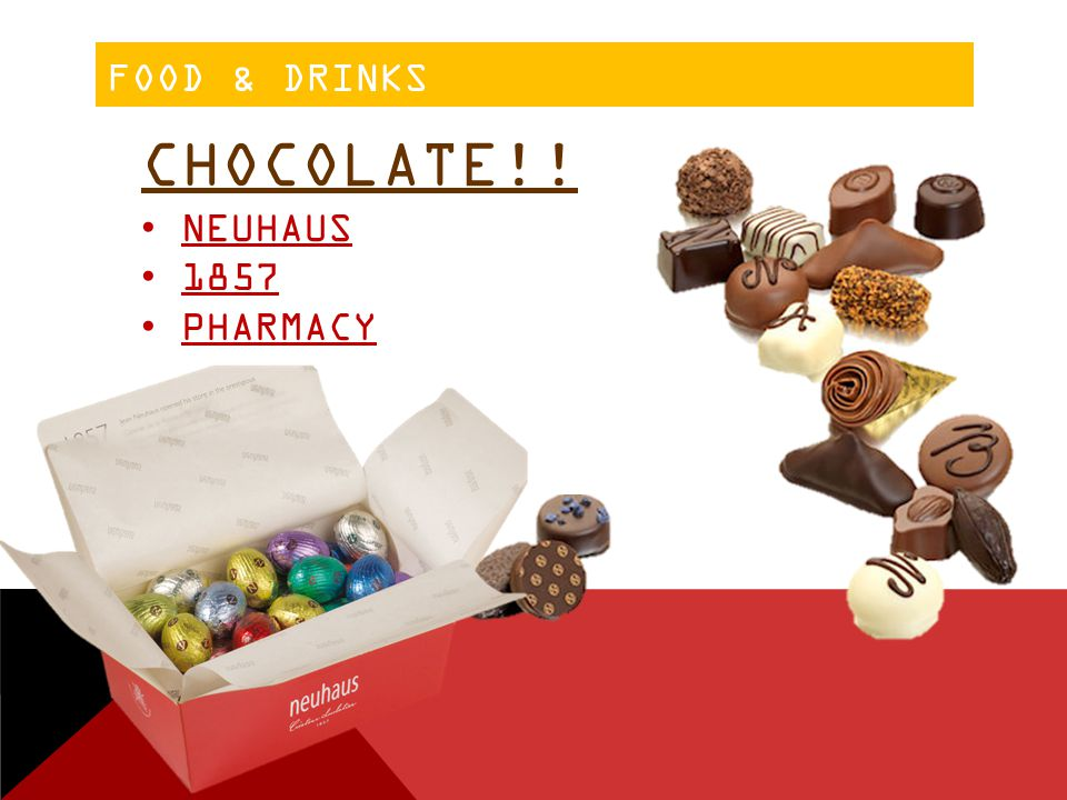 FOOD & DRINKS CHOCOLATE!! NEUHAUS 1857 PHARMACY