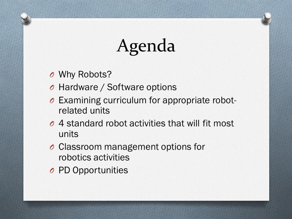 Agenda O Why Robots.