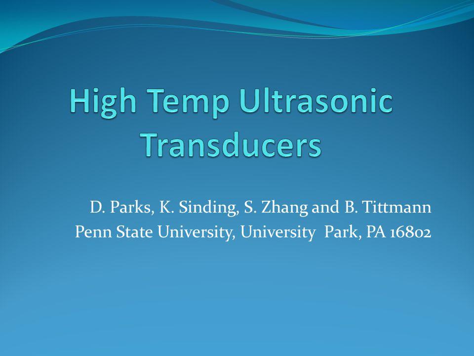 D. Parks, K. Sinding, S. Zhang and B. Tittmann Penn State University, University Park, PA 16802