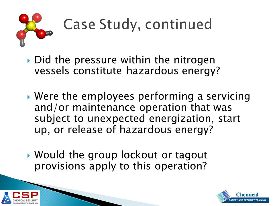  Did the pressure within the nitrogen vessels constitute hazardous energy.
