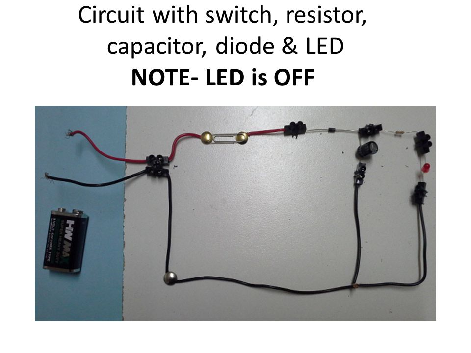 Circuit with switch, resistor, capacitor, diode & LED NOTE- LED is OFF