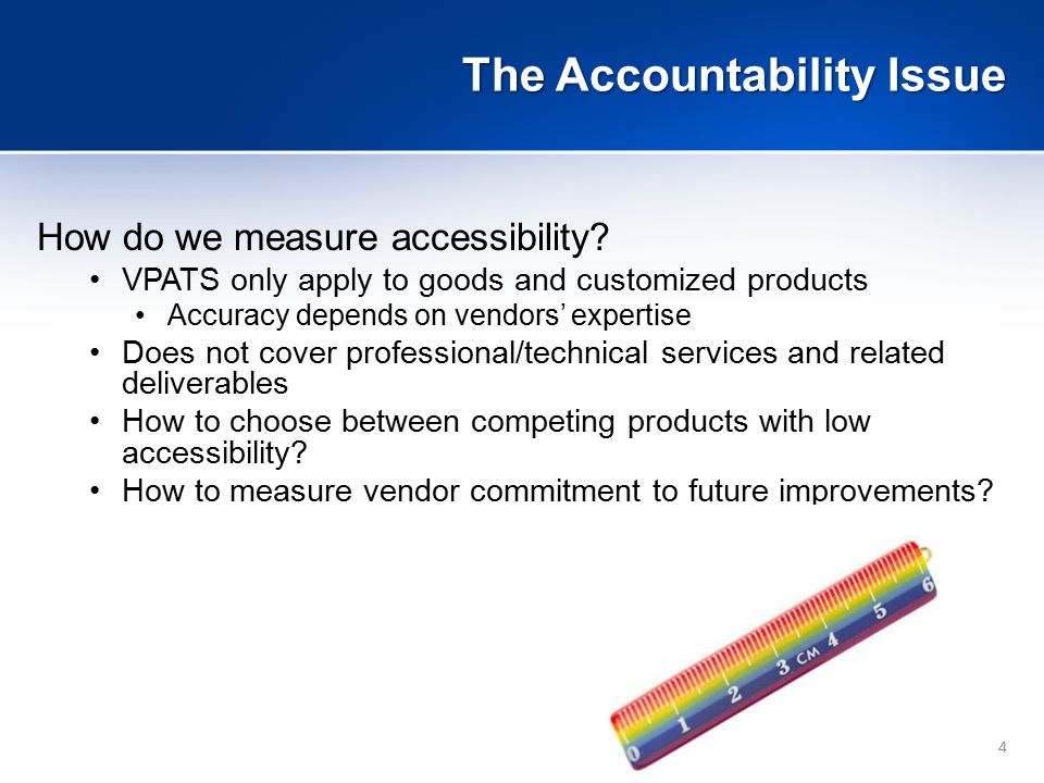 4 The Accountability Issue How do we measure accessibility.