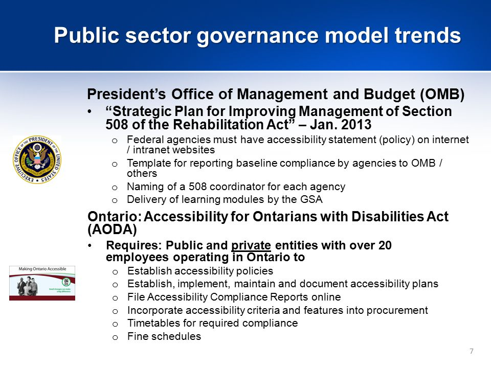7 Public sector governance model trends President's Office of Management and Budget (OMB) Strategic Plan for Improving Management of Section 508 of the Rehabilitation Act – Jan.