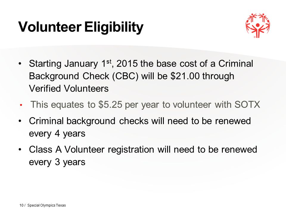 Volunteer Eligibility Starting January 1 st, 2015 the base cost of a Criminal Background Check (CBC) will be $21.00 through Verified Volunteers This e