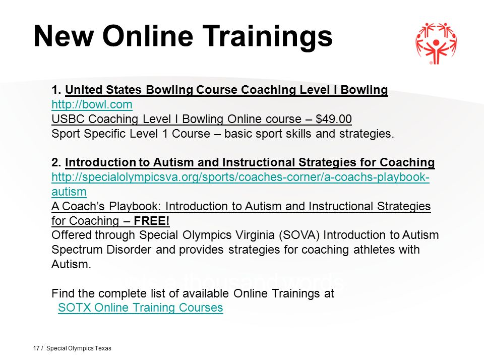 17 / Special Olympics Texas A picture paints a thousand words New Online Trainings 1.