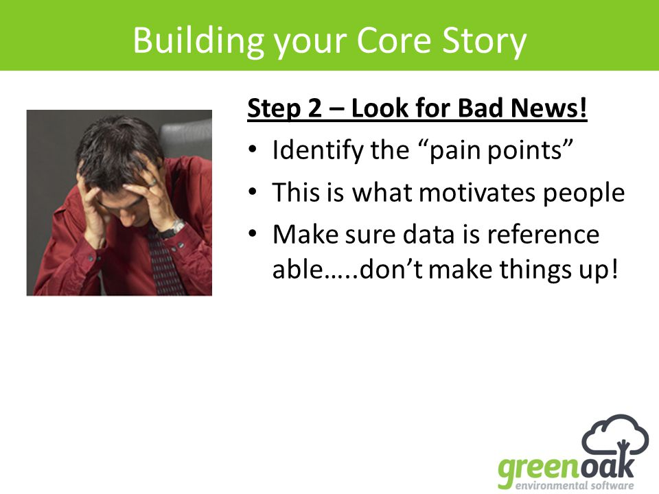 Building your Core Story Step 2 – Look for Bad News.