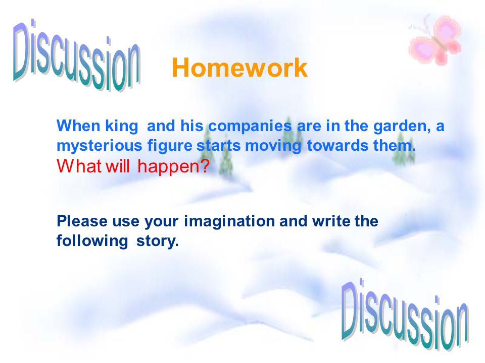 Homework When king and his companies are in the garden, a mysterious figure starts moving towards them.
