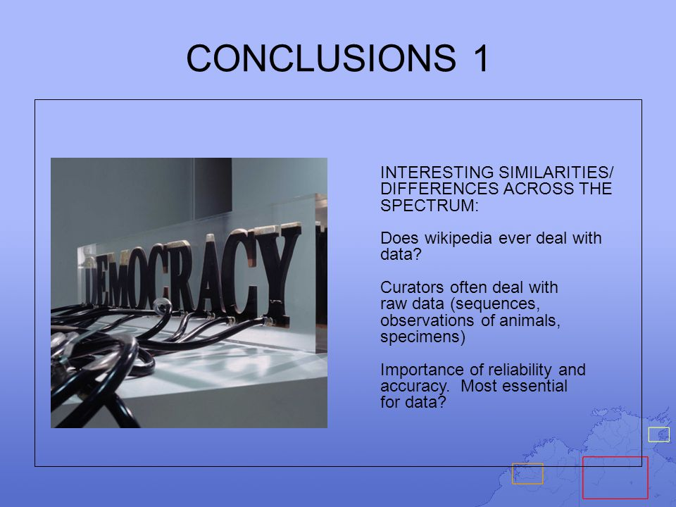 CONCLUSIONS 1 INTERESTING SIMILARITIES/ DIFFERENCES ACROSS THE SPECTRUM: So maybe the strength of input and output filters should vary depending on whether primary or derived source and on intent.