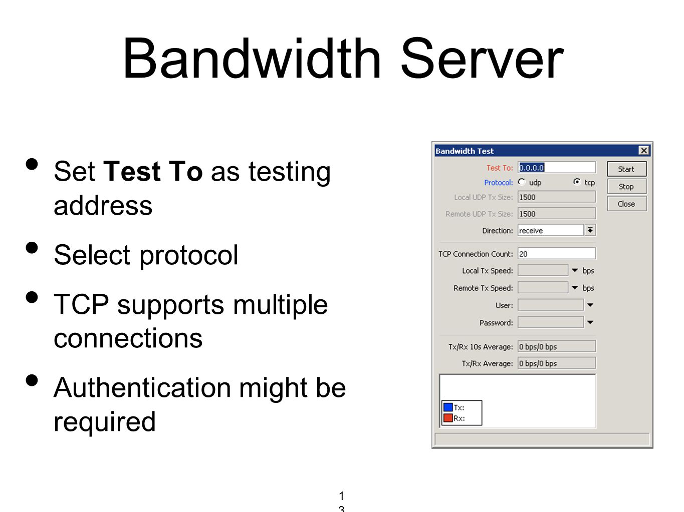 Bandwidth Server 138138138 Set Test To as testing address Select protocol TCP supports multiple connections Authentication might be required