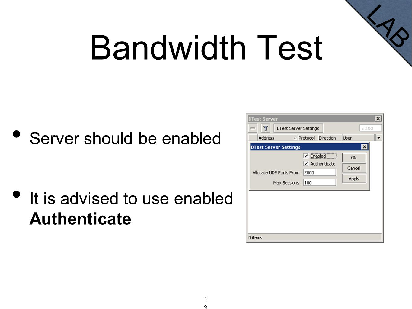 Bandwidth Test LAB 139139139 Server should be enabled It is advised to use enabled Authenticate