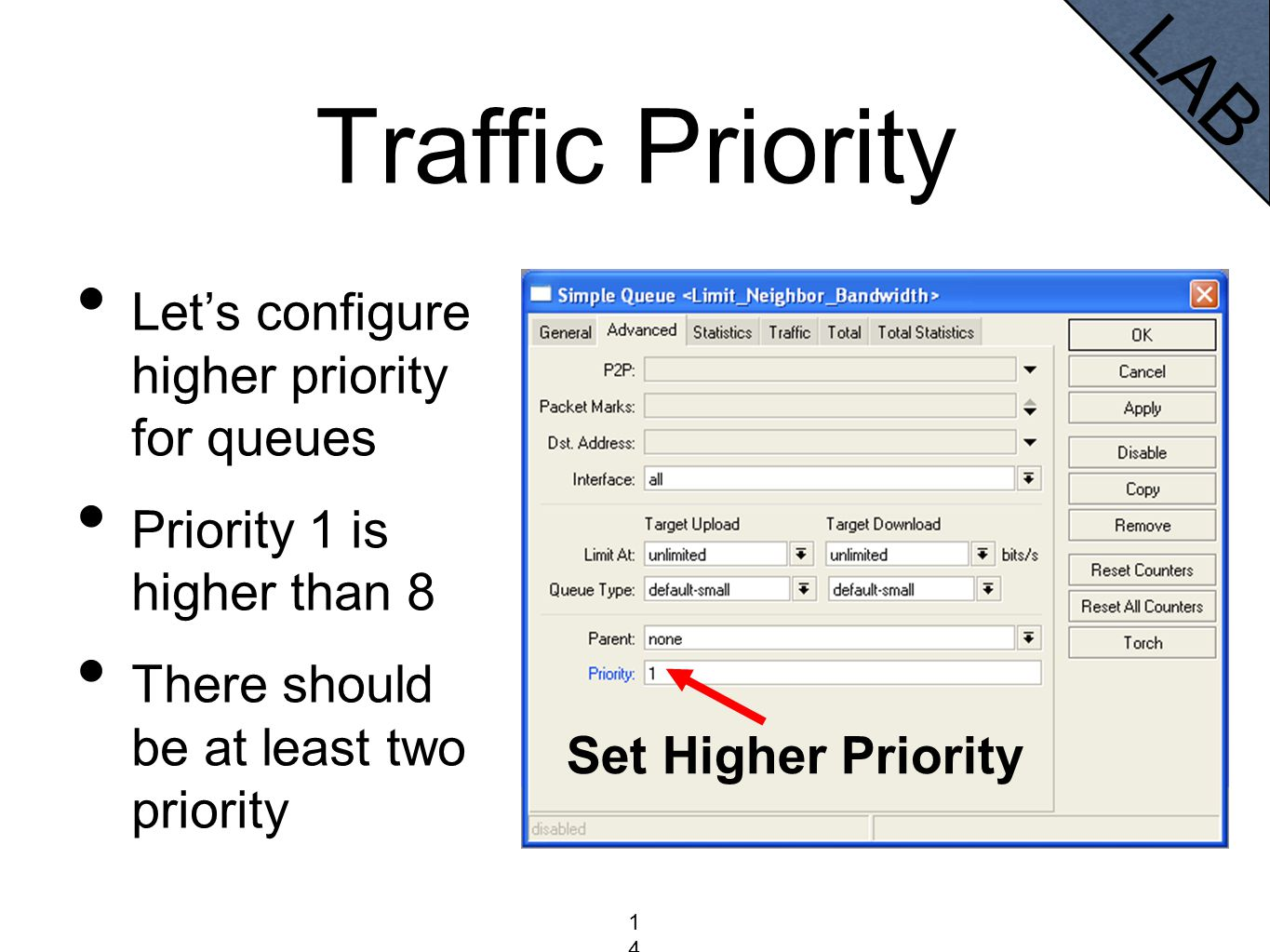Traffic Priority Let's configure higher priority for queues Priority 1 is higher than 8 There should be at least two priority Select Queue Priority is