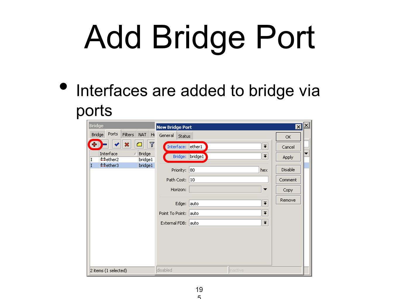 Add Bridge Port Interfaces are added to bridge via ports 195