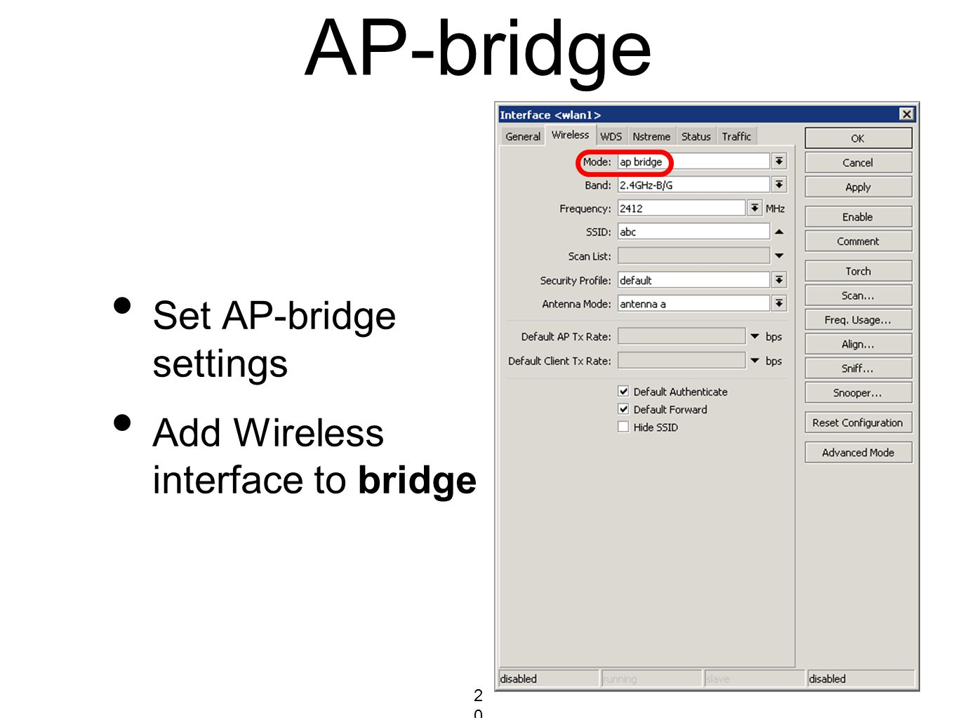 AP-bridge Set AP-bridge settings Add Wireless interface to bridge 201201201