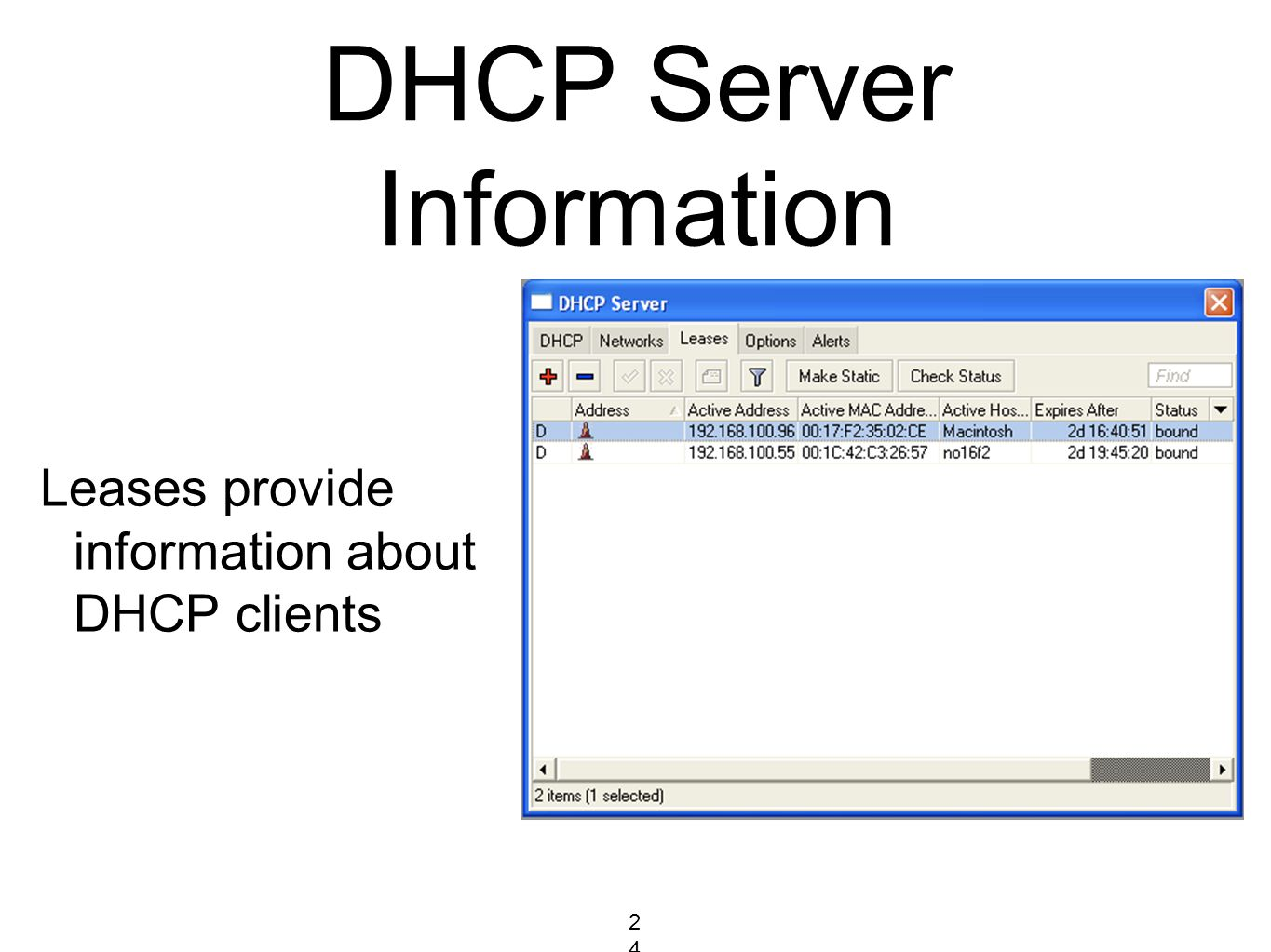 DHCP Server Information Leases provide information about DHCP clients 242242242