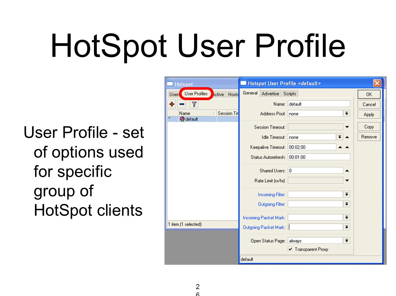 HotSpot User Profile User Profile - set of options used for specific group of HotSpot clients 264264264