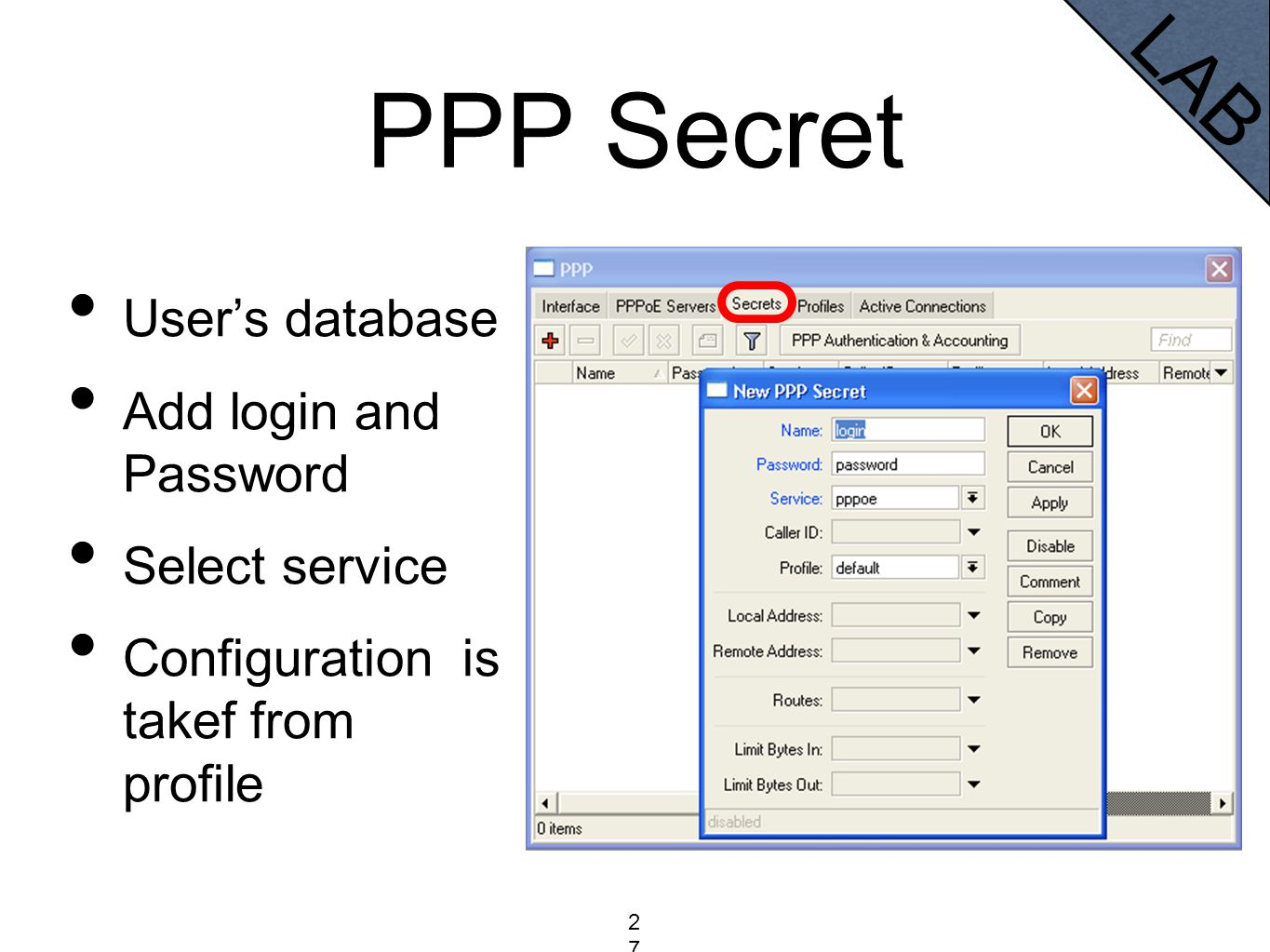 PPP Secret User's database Add login and Password Select service Configuration is takef from profile LAB 273273273