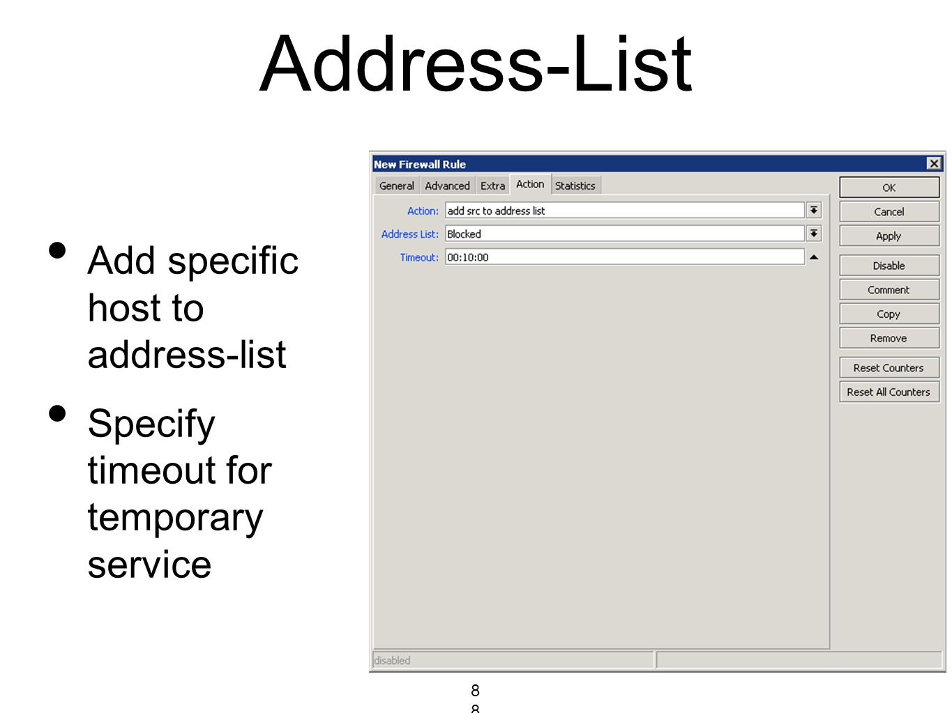 Address-List Add specific host to address-list Specify timeout for temporary service 88