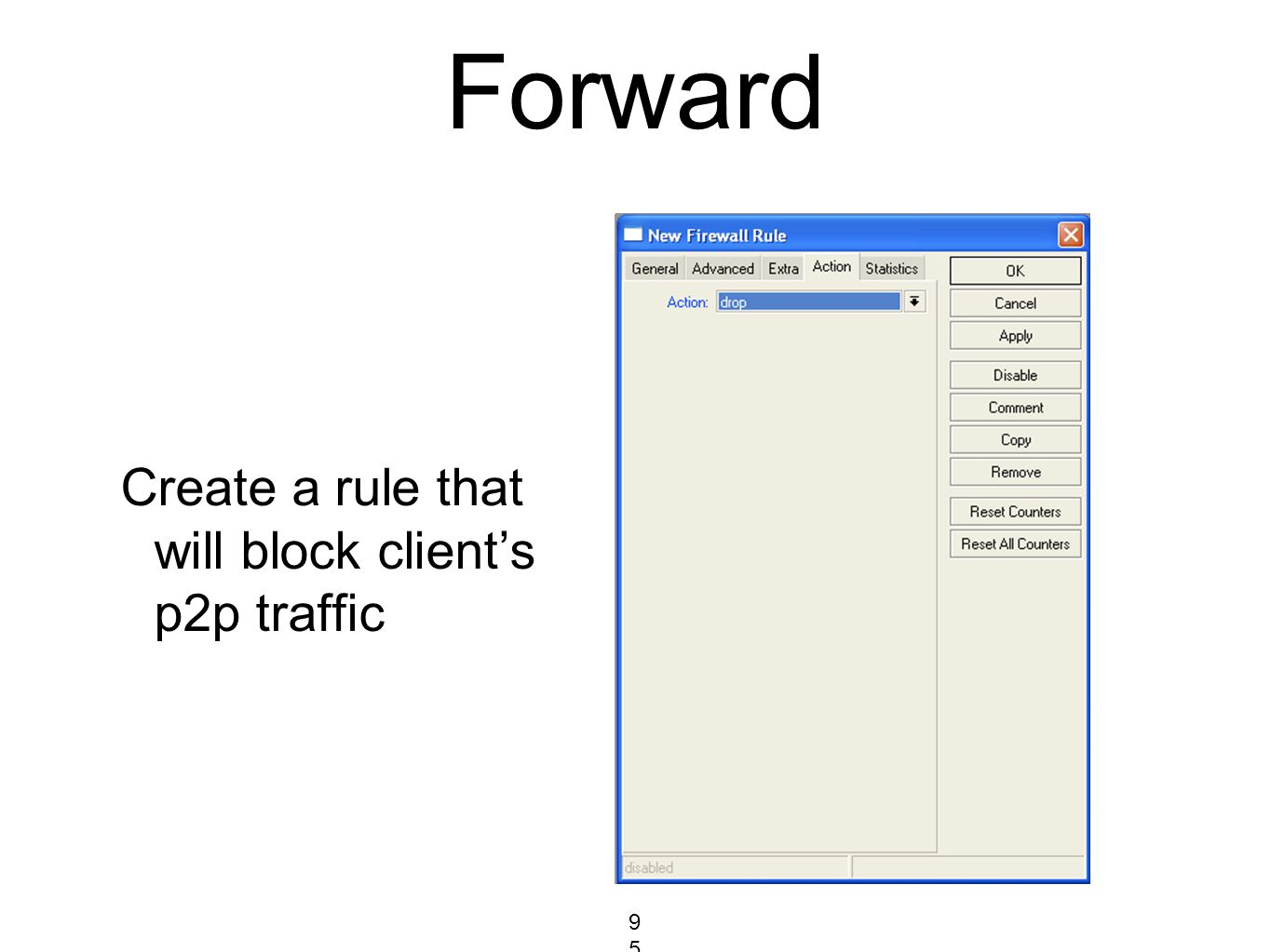 Forward Create a rule that will block client's p2p traffic 95