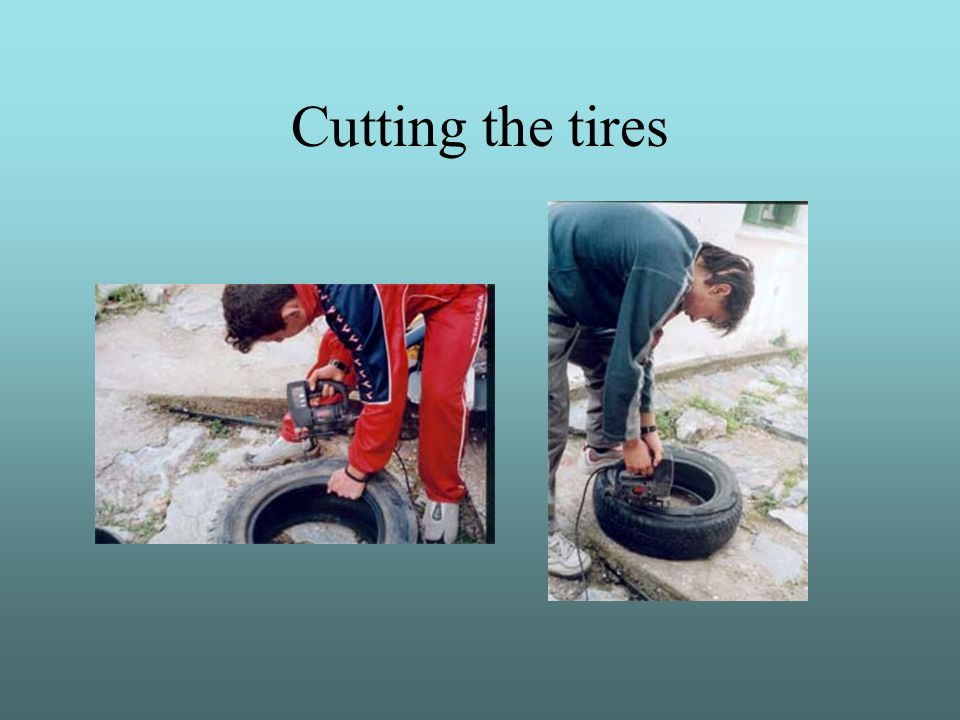 Cutting the tires