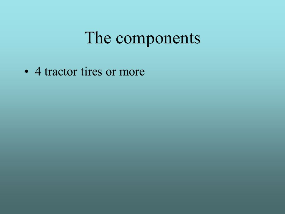 The components 4 tractor tires or more