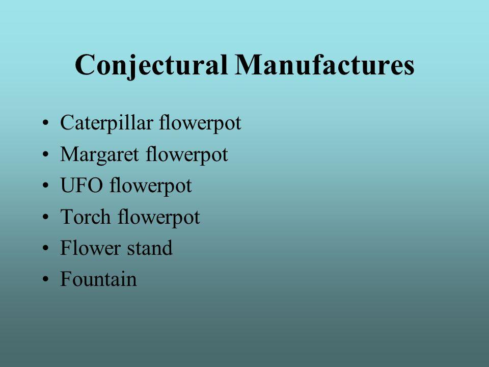 Conjectural Manufactures Caterpillar flowerpot Margaret flowerpot UFO flowerpot Torch flowerpot Flower stand Fountain