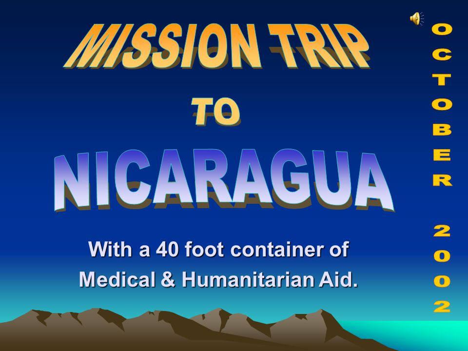 With a 40 foot container of Medical & Humanitarian Aid.
