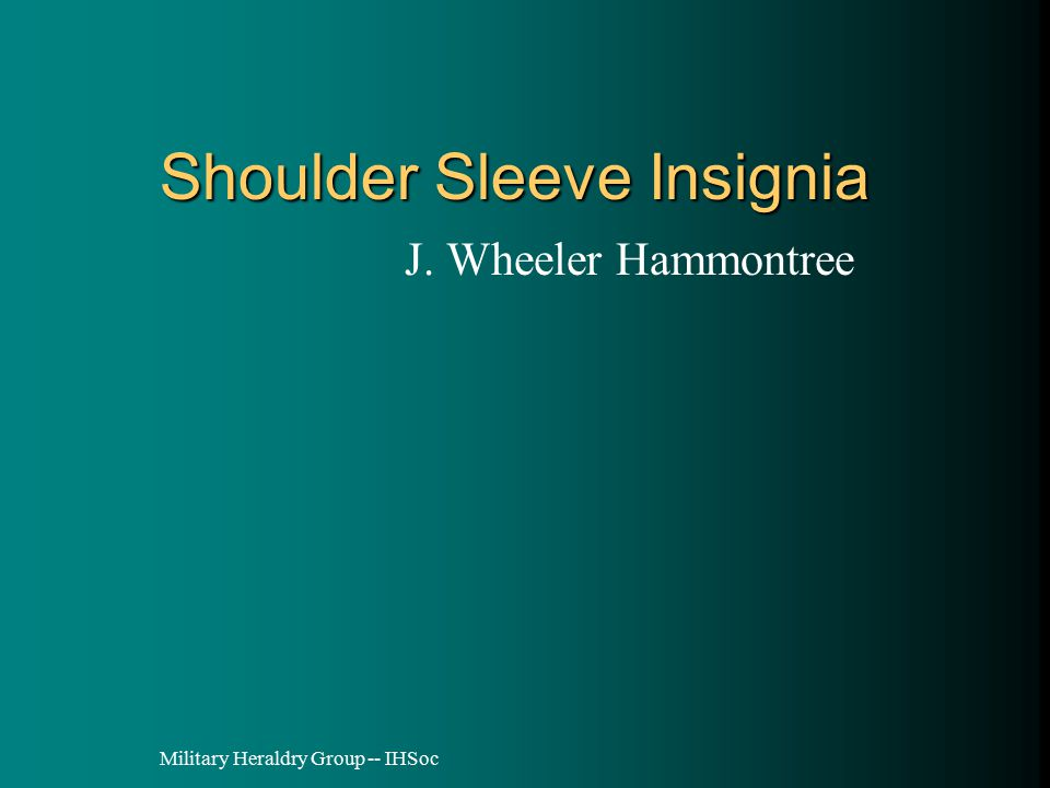 Military Heraldry Group -- IHSoc Shoulder Sleeve Insignia J. Wheeler Hammontree