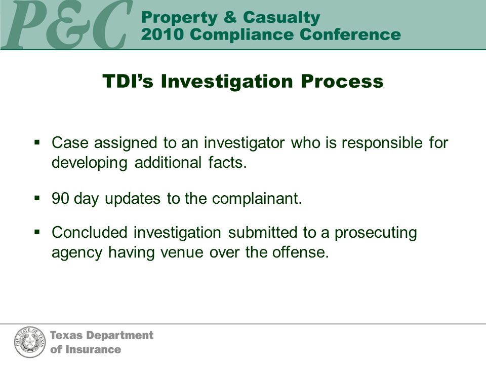 TDI's Investigation Process  Case assigned to an investigator who is responsible for developing additional facts.