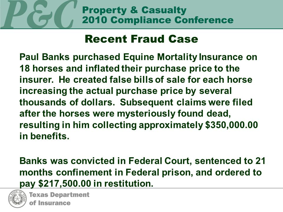 Recent Fraud Case Paul Banks purchased Equine Mortality Insurance on 18 horses and inflated their purchase price to the insurer.