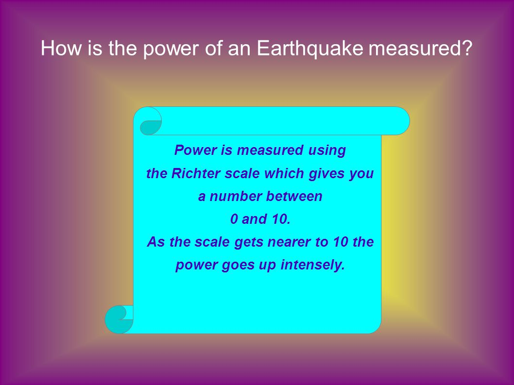 How is the power of an Earthquake measured.