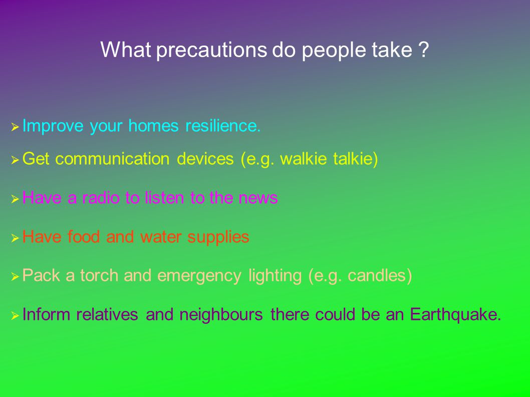 What precautions do people take .  Improve your homes resilience.